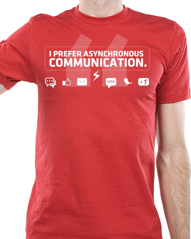 """I prefer asynchronous communication"" tshirt"