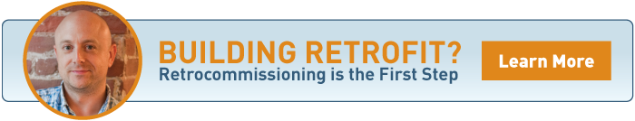 Retrocommissioning is the first step to your building retrofit.